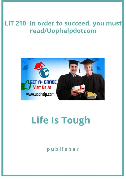LIT 210  In order to succeed, you must read/Uophelpdotcom