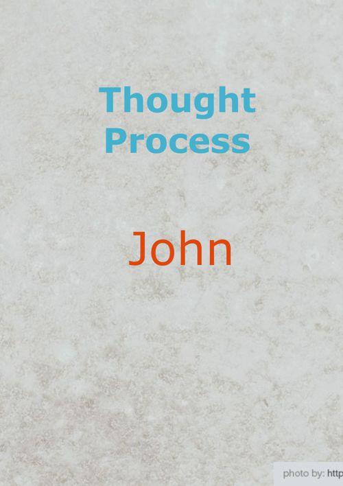 Thought Process Poster: John