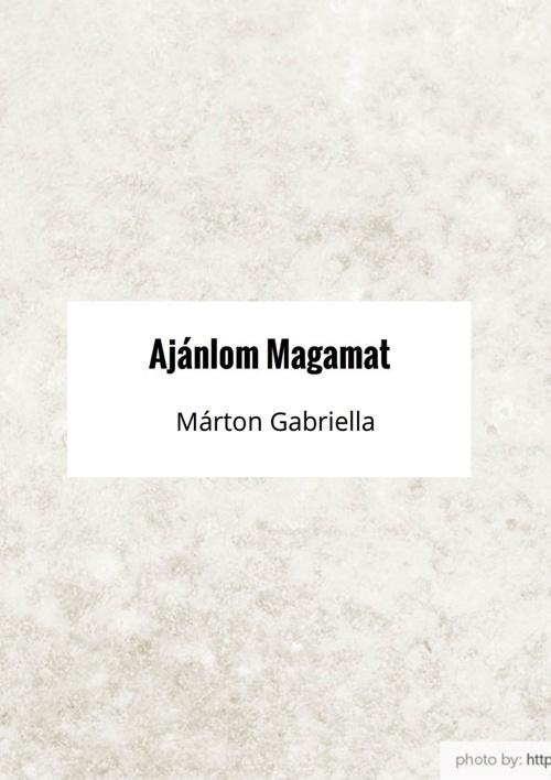 CV - Ajánlom magamat- Márton Gabriella