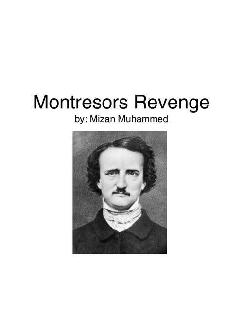 an analysis of the criteria in montresors revenge Montresor's unsuccessful revenge: subtle irony in cask of amontillado by edgar allan poe montresor's unsuccessful revenge: the short story under analysis is a.