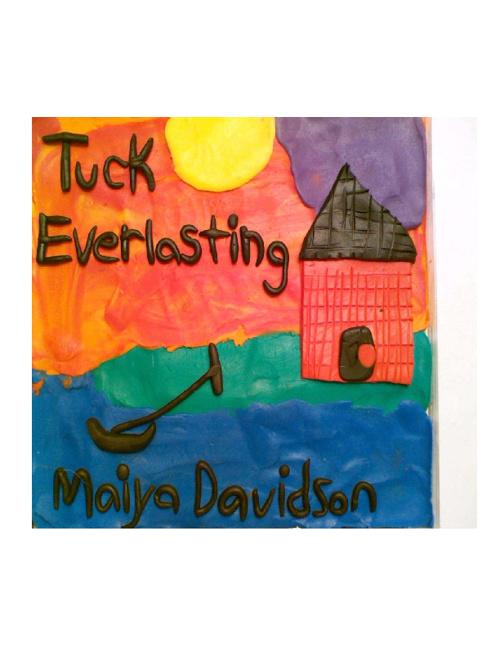 Maiya's Tuck Everlasting
