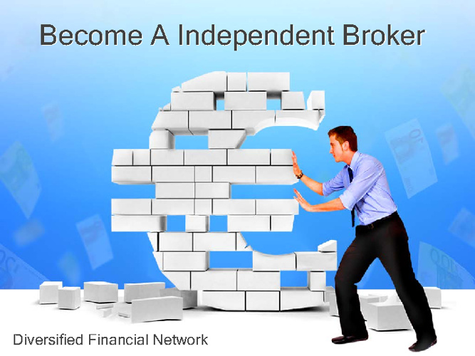 Become a DFN Independent Broker