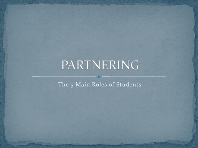 Partnering: The 5 Main Roles of Students
