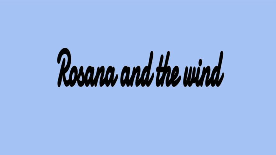 Rosana and the Wind