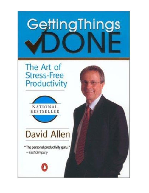 Getting Things Done - The Art Of Stress-Free Productivity - Davi