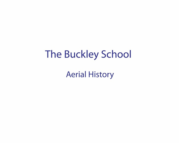 The Buckley School: Aerial History