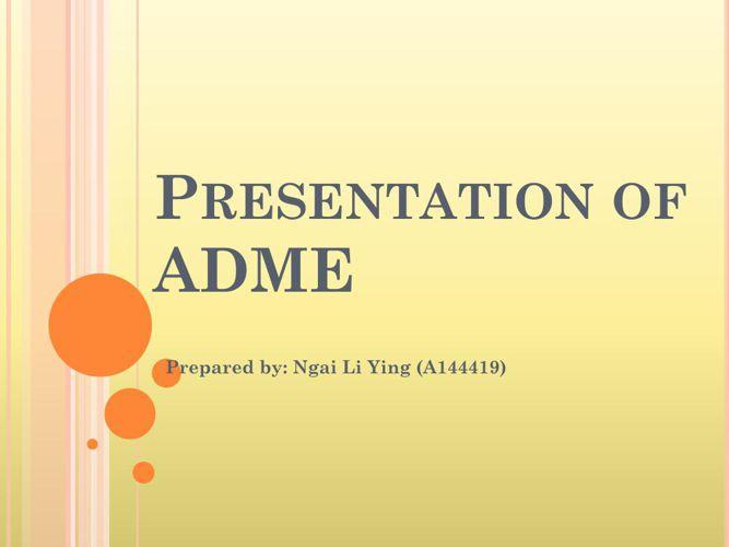 Presentation of ADME