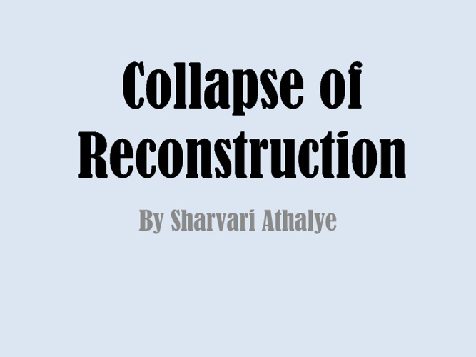 Collapse of Reconstruction by Sharvari Athalye