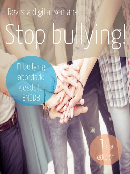 Stop bullying! Estante de ediciones.