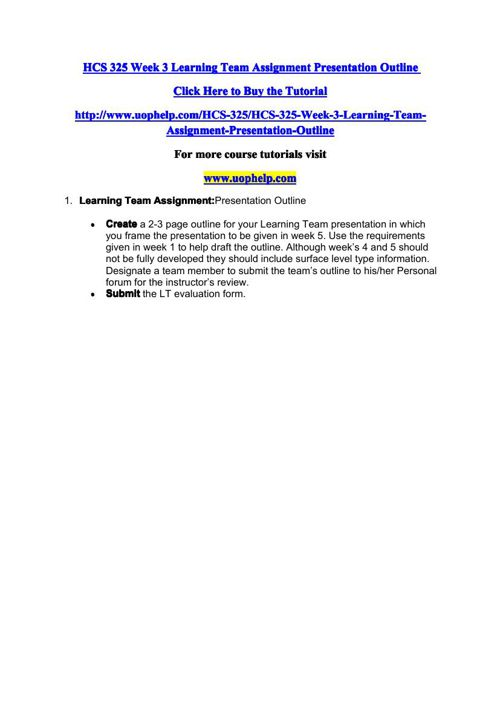 HCS 325 Week 3 Learning Team Assignment Presentation Outline