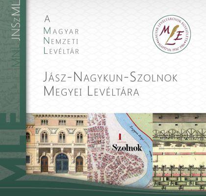 A Magyar Nemzeti Levéltár Jász-Nagykun-Szolnok Megyei Levéltára