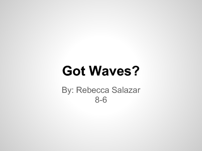 Got Waves?