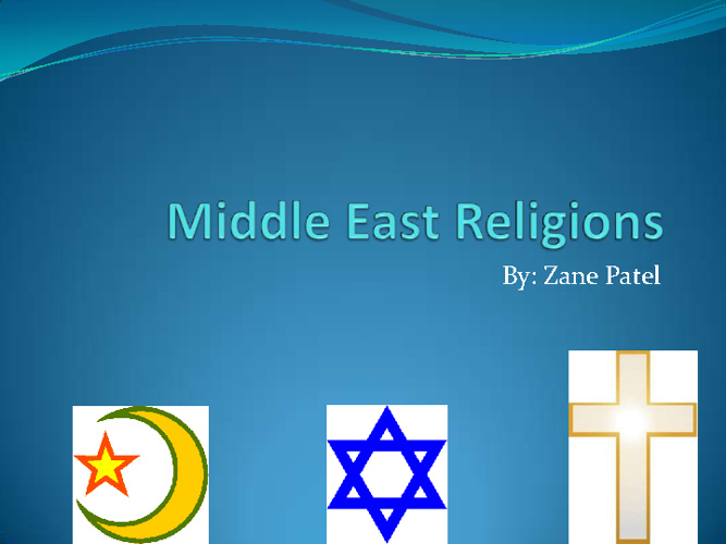Middle East Religions Compare/Contrast- Zane Patel  7th Period
