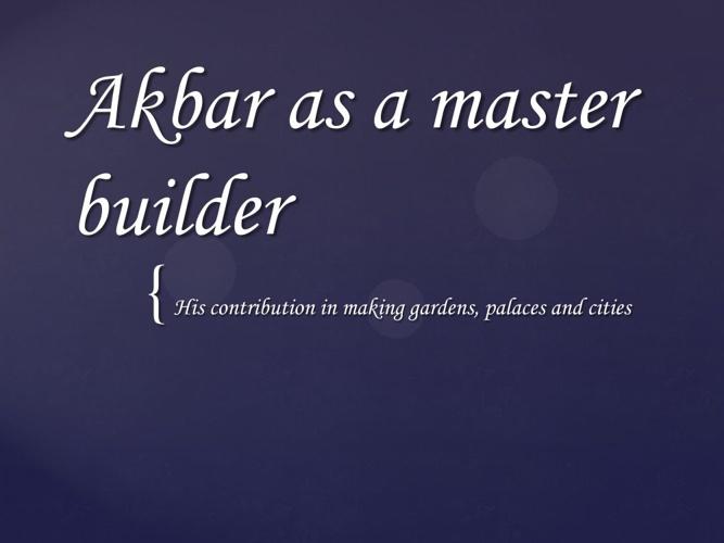 Akbar The Builder