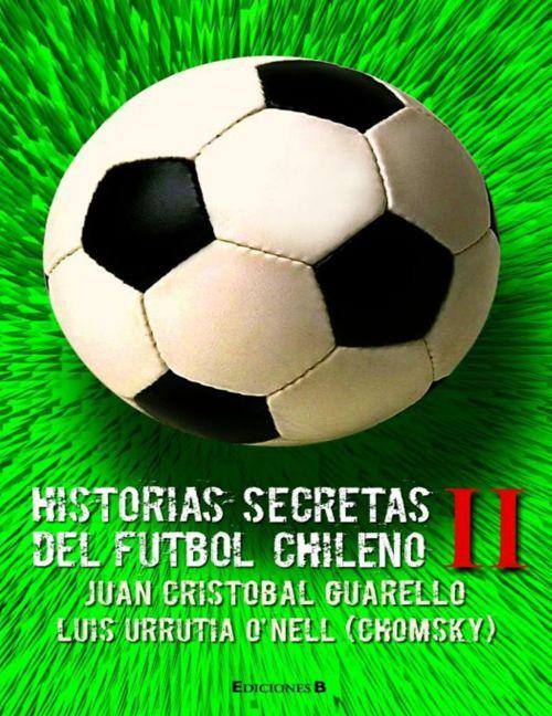 Guarello-Chomsky-Historia-Secreta-del-Futbol-Chileno-II