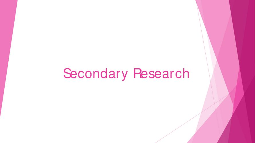 Secondary Research DONE