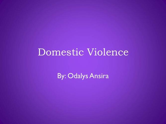 Domestic Violence by Odalys Ansira