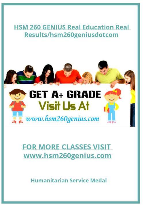HSM 260 GENIUS Real Education Real Results/hsm260geniusdotco