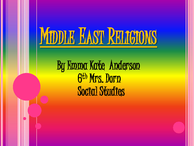 Middle East Religions Compare/Contrast- Emma Kate Anderson 6th