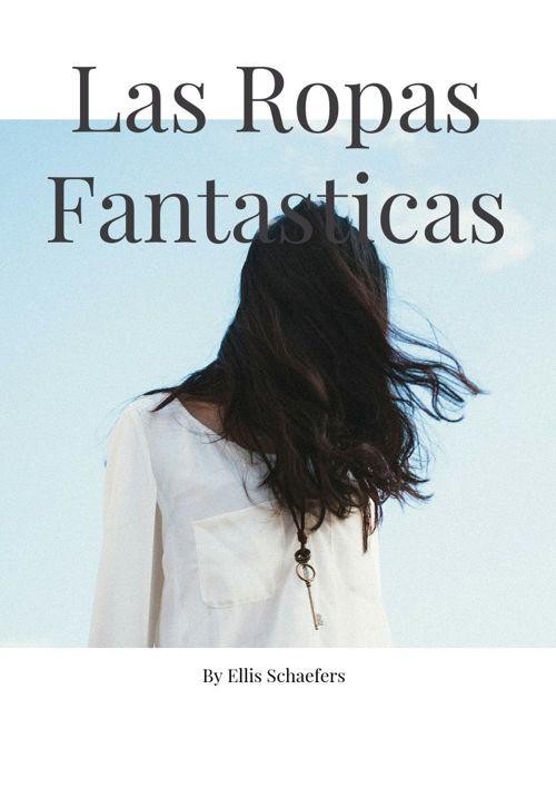 Las Ropas Fantasticas - Ellis Schaefers