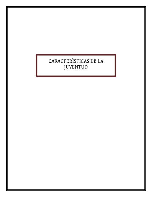 CARACTERISTICAS DE LA JUVENTUD