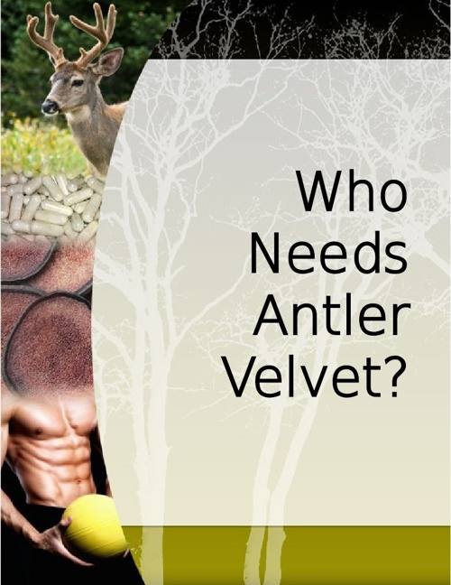 Who Needs Antler Velvet?