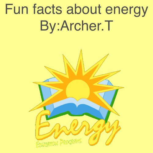 Boles fun facts about energy
