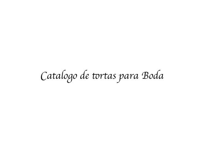 CATALOGO DE TORTAS PARA BODA