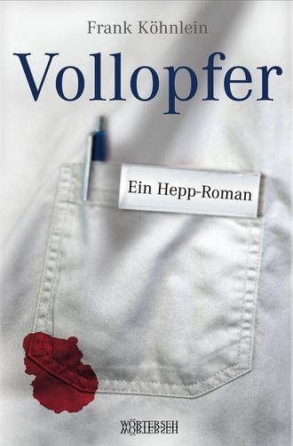Frank Köhnlein Vollopfer Ein Hepp-Roman