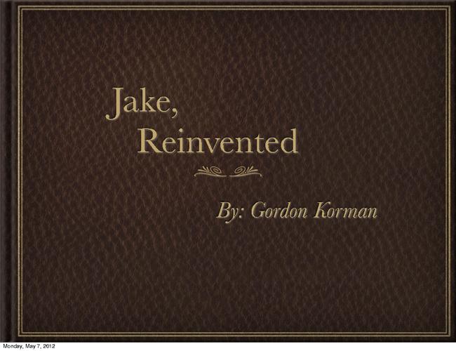 Jake Reinvented