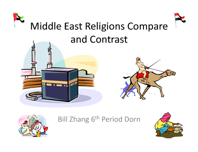 Middle East Religions Compare/Contrast-Bill Zhang 6th