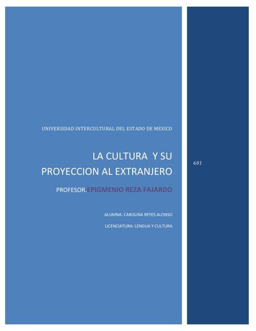 LA CULTURA Y SU PROYECCION AL EXTRANJERO