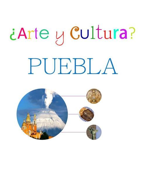 ¿Arte y Cultura? Puebla