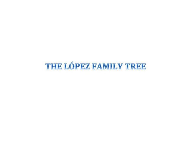 THE LÓPEZ FAMILY TREE