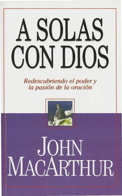 A Solas Con Dios - John MacArthur