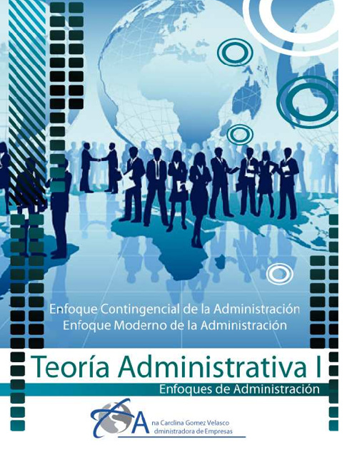 Teoría Administrativa - Enfoques Administrativos