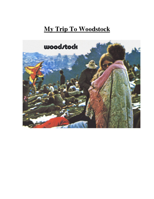 My Trip To Woodstock