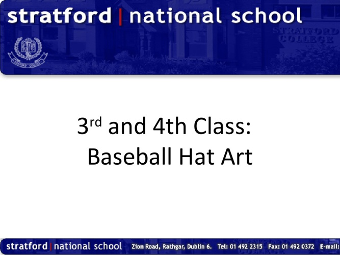 3rd and 4th Class Baseball Hat Art. Stratford NS March 2013