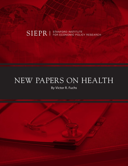 New Papers on Health by Victor R. Fuchs