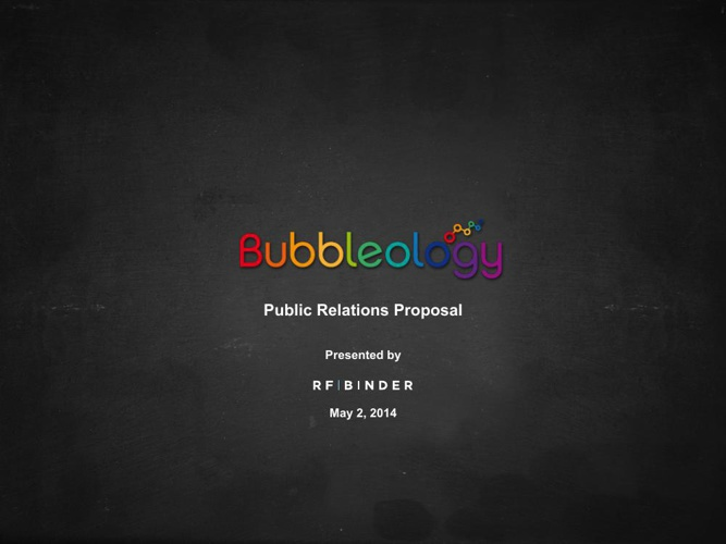 Public Relations Bubbleology Proposal