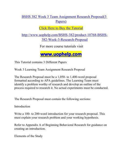 BSHS 382 Week 3 Team Assignment Research Proposal(3 Papers)