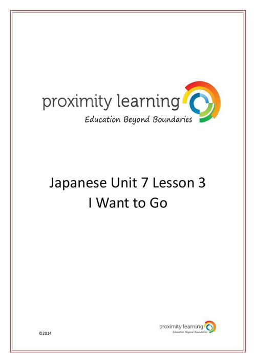 JPN Unit 7 Lesson 3: I Want to Go