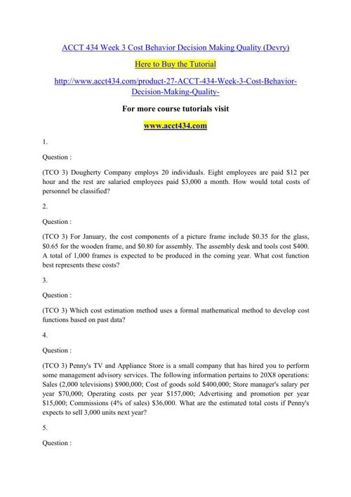 ACCT 434 Week 3 Cost Behavior Decision Making Quality (Devry)