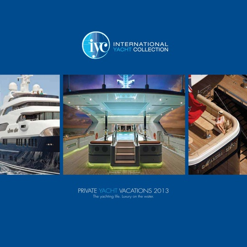 2013 IYC PRIVATE YACHT VACATIONS CATALOG