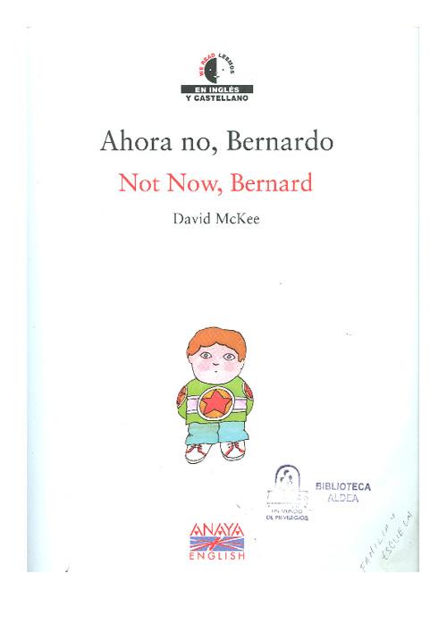 Ahora no, Bernardo