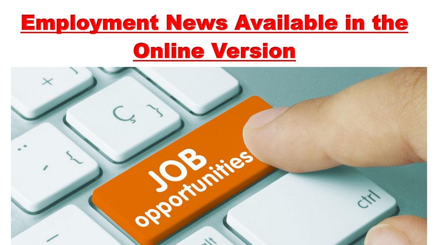 Employment News Available in the Online Version