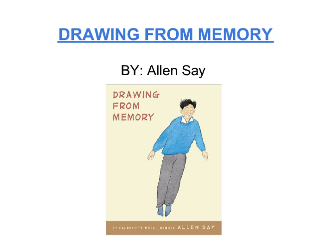 Drawing From Memory by: Allen Say