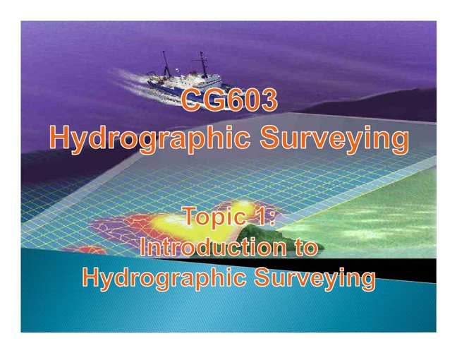INTRODUCTION TO HYDROGRAPHIC SURVEYING