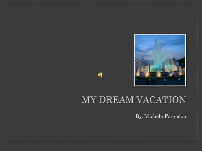 Dream Vacation - M. Ferguson