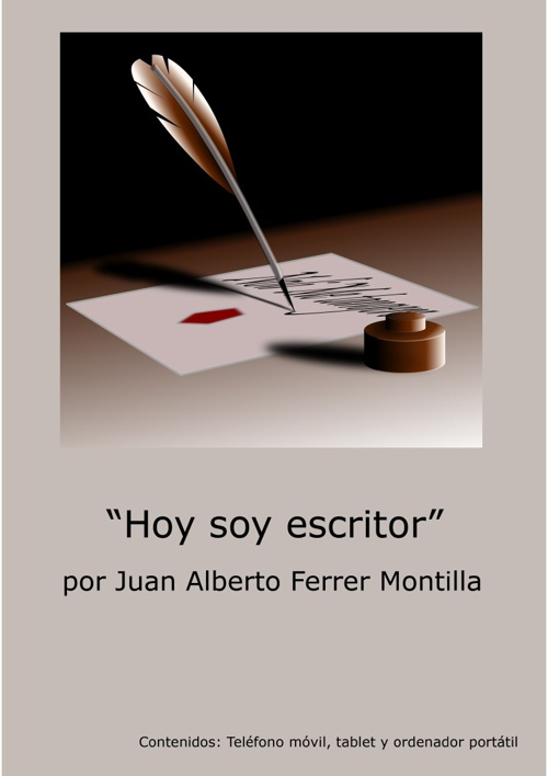 """Hoy soy escritor"" (Juan Alberto Ferrer Montilla)"
